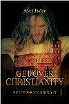 Get Over Christianity