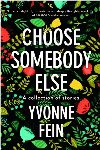 Choose Somebody Else