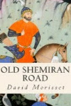 old shemiran road david morisset
