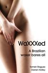waxxed